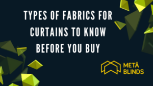 Types of Fabrics for Curtains to Know Before You Buy